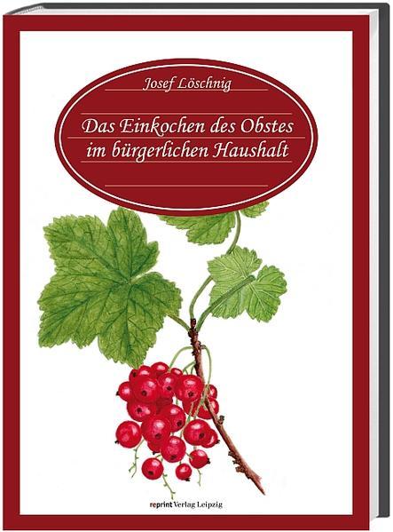 Das Einkochen des Obstes im bürgerlichen Haushalte - Coverbild
