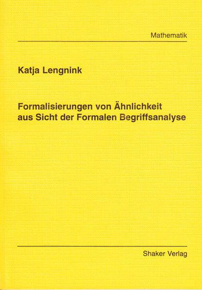 Formalisierungen von Ähnlichkeit aus Sicht der Formalen Begriffsanalyse - Coverbild