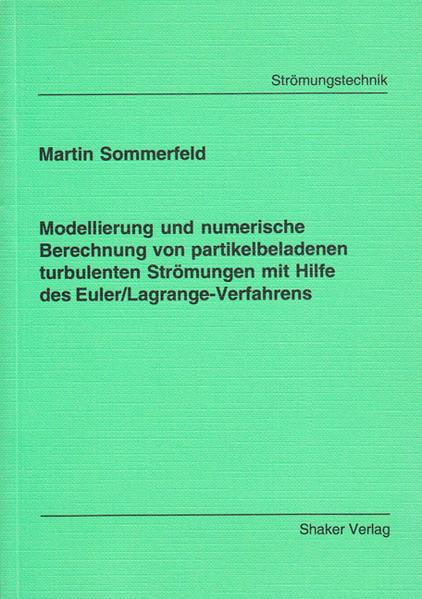 Modellierung und numerische Berechnung von partikelbeladenen turbulenten Strömungen mit Hilfe des Euler/Lagrange-Verfahrens - Coverbild