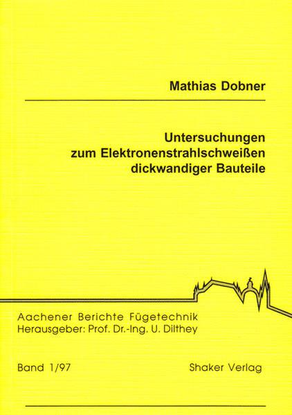 Untersuchungen zum Elektronenstrahlschweißen dickwandiger Bauteile - Coverbild