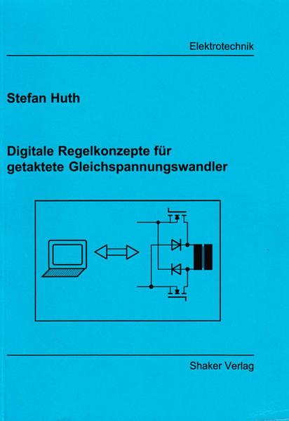 Digitale Regelkonzepte für getaktete Gleichspannungswandler - Coverbild