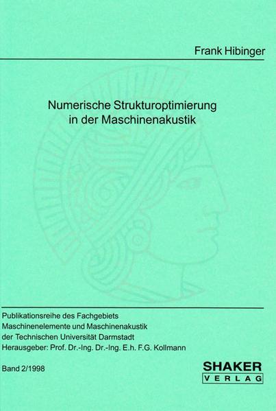 Numerische Strukturoptimierung in der Maschinenakustik - Coverbild