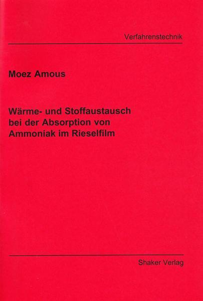 Wärme- und Stoffaustausch bei der Absorption von Ammoniak im Rieselfilm - Coverbild