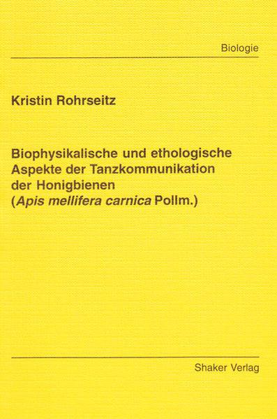 Biophysikalische und ethologische Aspekte der Tanzkommunikation der Honigbienen (Apis mellifera carnica Pollm.) - Coverbild