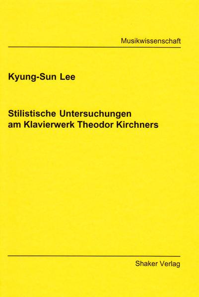 Stilistische Untersuchungen am Klavierwerk Theodor Kirchners - Coverbild