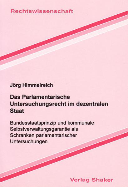 Das Parlamentarische Untersuchungsrecht im dezentralen Staat - Coverbild