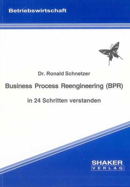 Business Process Reengineering (BPR) in 24 Schritten verstanden - Coverbild