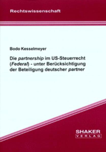 Die partnership im US-Steuerrecht (Federal) - unter Berücksichtigung der Beteiligung deutscher partner - Coverbild