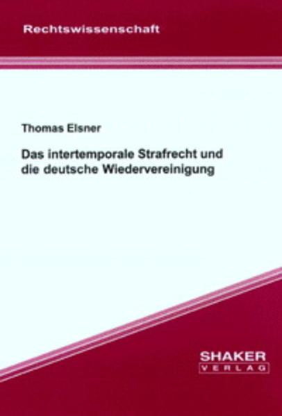 Das intertemporale Strafrecht und die deutsche Wiedervereinigung - Coverbild