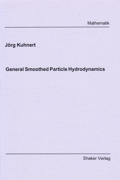 General Smoothed Particle Hydrodynamics - Coverbild