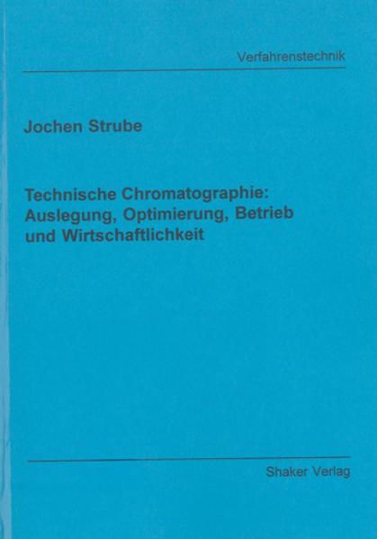 Technische Chromatographie: Auslegung, Optimierung, Betrieb und Wirtschaftlichkeit - Coverbild