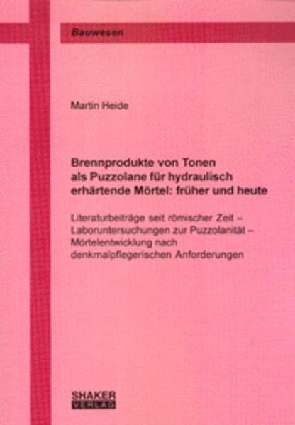 Brennprodukte von Tonen als Puzzolane für hydraulisch erhärtende Mörtel: früher und heute - Coverbild