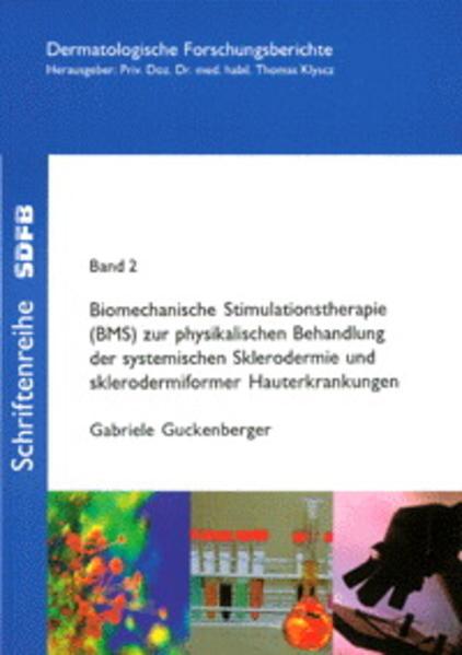 Biomechanische Stimulationstherapie (BMS) zur physikalischen Behandlung der systemischen Sklerodermie und sklerodermiformer Hauterkrankungen - Coverbild