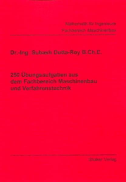 250 Übungsaufgaben aus dem Fachbereich Maschinenbau und Verfahrenstechnik - Coverbild