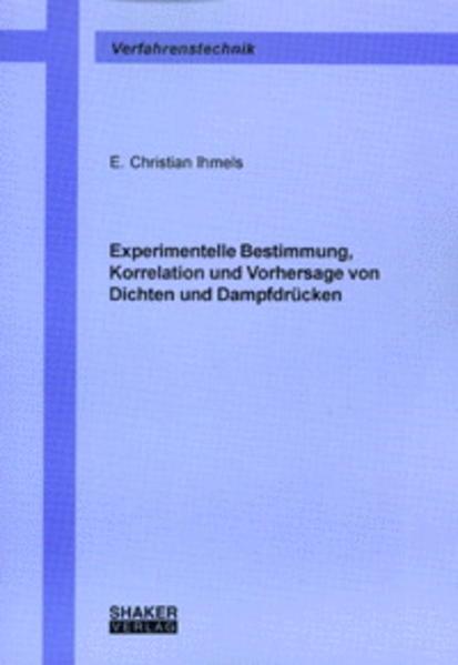 Experimentelle Bestimmung, Korrelation und Vorhersage von Dichten und Dampfdrücken - Coverbild