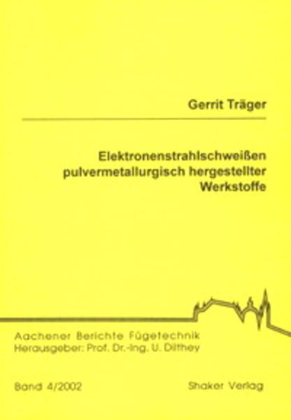 Elektronenstrahlschweißen pulvermetallurgisch hergestellter Werkstoffe - Coverbild