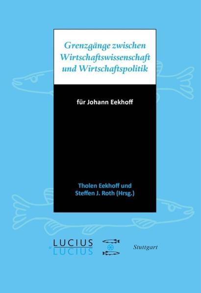 Grenzgänge zwischen Wirtschaftswissenschaft und Wirtschaftspolitik - Coverbild