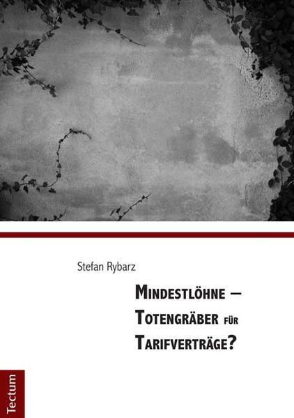 Mindestlöhne – Totengräber für Tarifverträge? - Coverbild