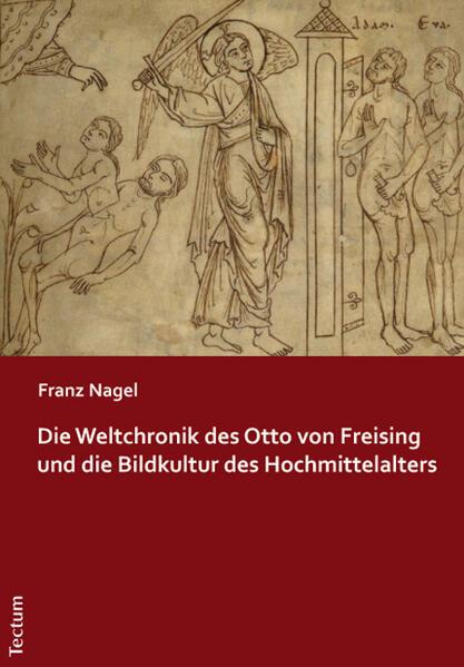 Die Weltchronik des Otto von Freising und die Bildkultur des Hochmittelalters - Coverbild