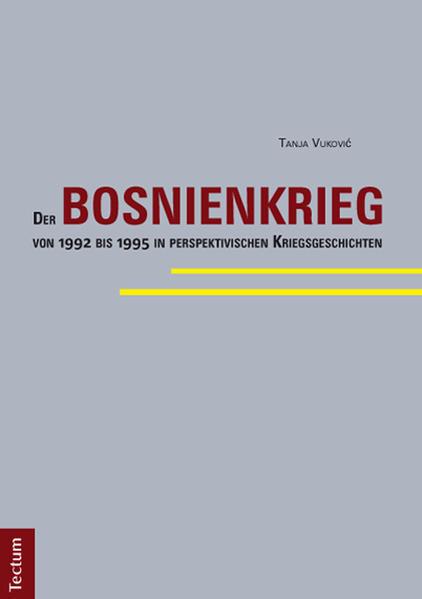 Der Bosnienkrieg von 1992 bis 1995 in perspektivischen Kriegsgeschichten - Coverbild