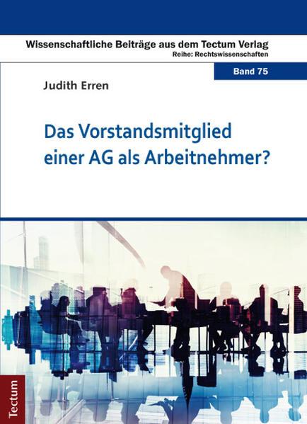 Das Vorstandsmitglied einer AG als Arbeitnehmer? - Coverbild