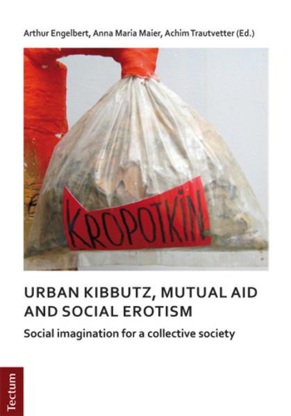Notes on urban kibbutz, mutual aid and social erotism - Coverbild