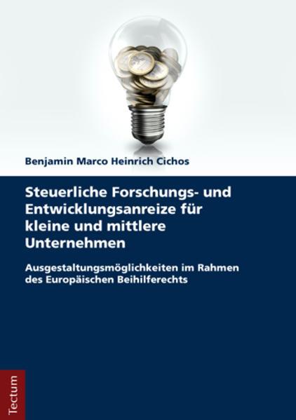 Steuerliche Forschungs- und Entwicklungsanreize für kleine und mittlere Unternehmen - Coverbild