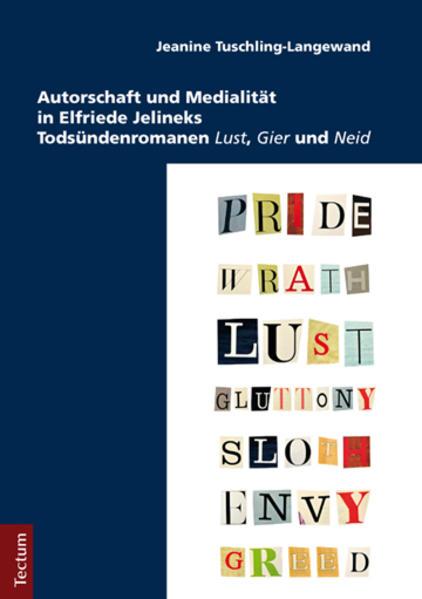 Autorschaft und Medialität in Elfriede Jelineks Todsündenromanen Lust, Gier und Neid - Coverbild