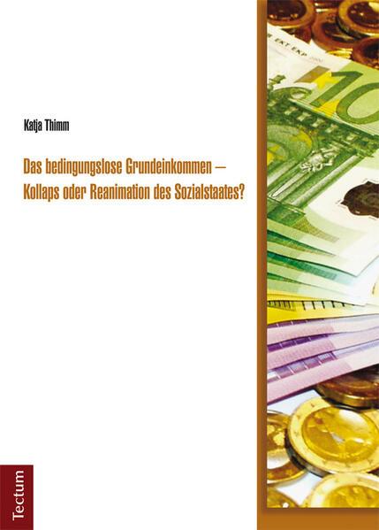 Das bedingungslose Grundeinkommen - Kollaps oder Reanimation des Sozialstaates? - Coverbild