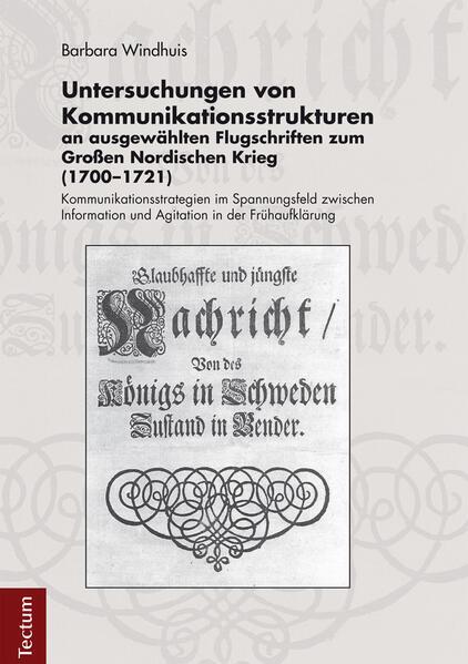 Untersuchungen von Kommunikationsstrukturen an ausgewählten Flugschriften zum Großen Nordischen Krieg (1700-1721) - Coverbild