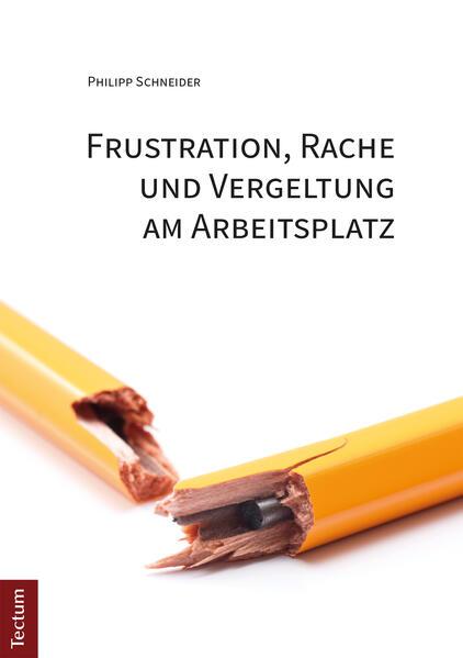 Frustration, Rache und Vergeltung am Arbeitsplatz - Coverbild