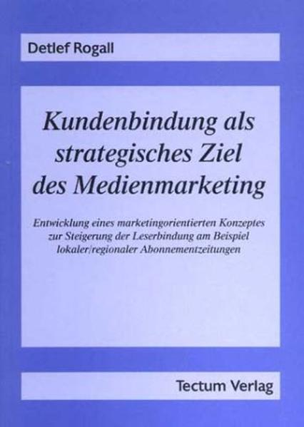 Kundenbindung als strategisches Ziel des Medienmarketing - Coverbild