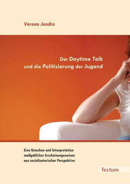 Der Daytime Talk und die Politisierung der Jugend - Coverbild