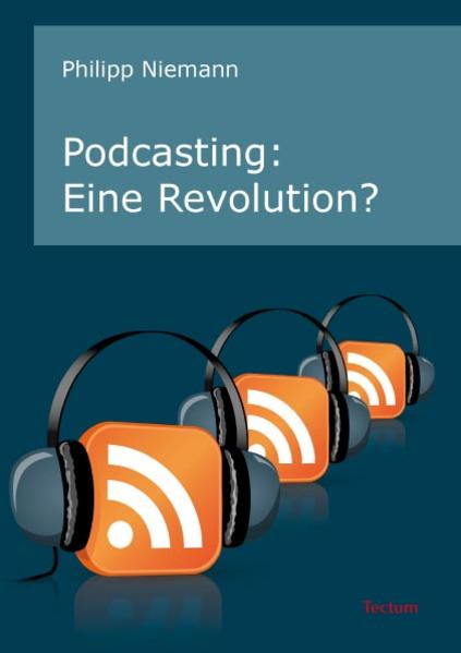 Podcasting: Eine Revolution? - Coverbild