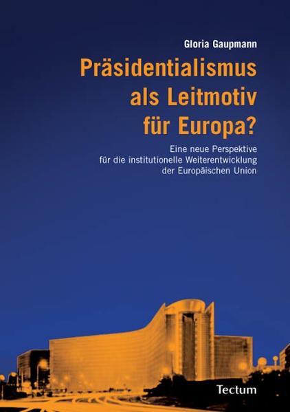Präsidentialismus als Leitmotiv für Europa? - Coverbild