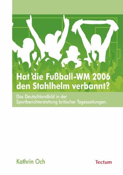 Hat die Fußball-WM 2006 den Stahlhelm verbannt? - Coverbild