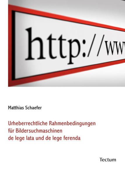 Urheberrechtliche Rahmenbedingungen für Bildersuchmaschinen de lege lata und de lege ferenda - Coverbild