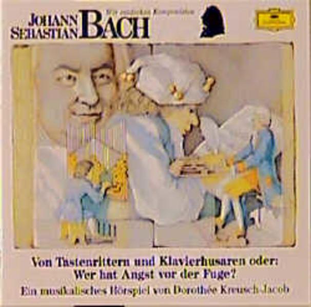 Johann Sebastian Bach - Von Tastenrittern und Klavierhusaren oder: Wer hat Angst vor der Fuge? - Coverbild