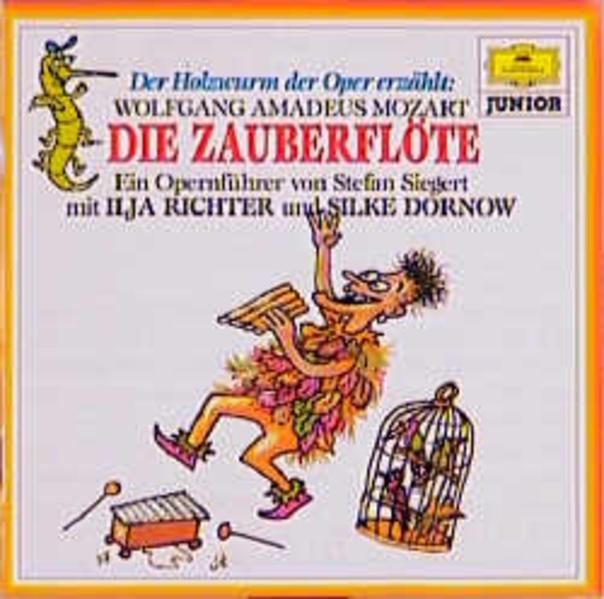 Der Holzwurm der Oper erzählt: Wolfgang Amadeus Mozart: Die Zauberflöte - Coverbild
