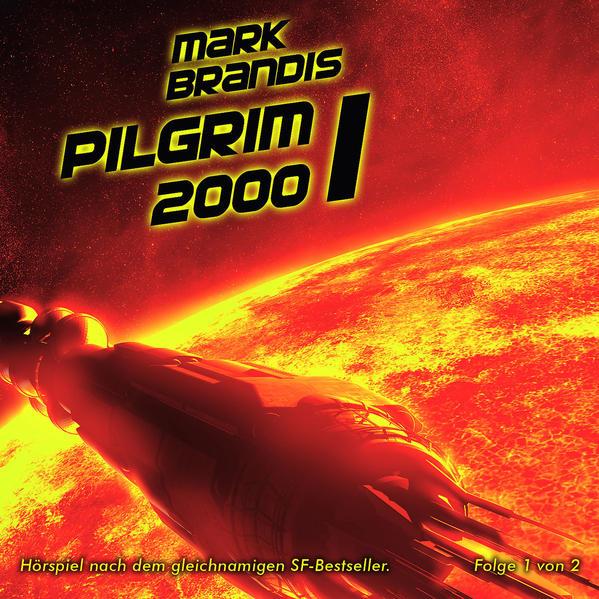 Mark Brandis / Pilgrim 2000 (Teil 1 von 2) - Coverbild