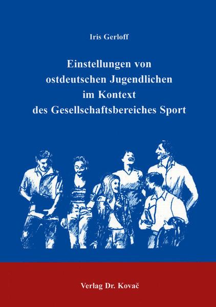 Einstellungen von ostdeutschen Jugendlichen im Kontext des Gesellschaftsbereiches Sport - Coverbild