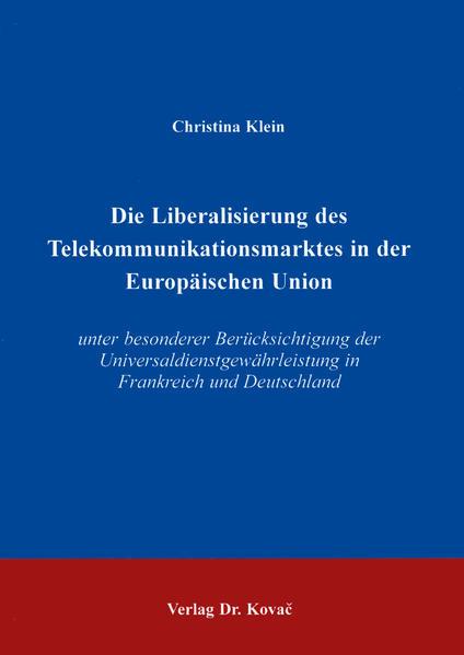 Die Liberalisierung des Telekommunikationsmarktes in der Europäischen Union - Coverbild
