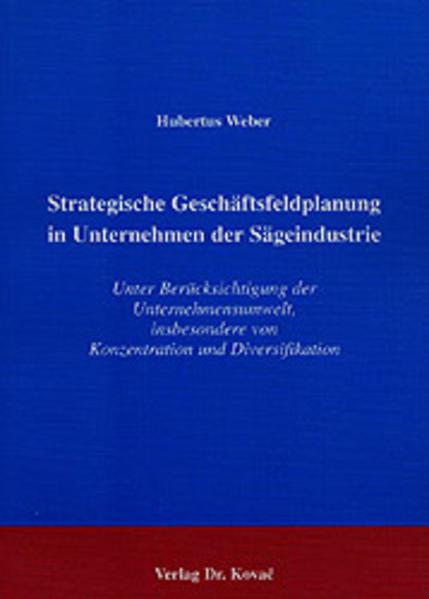 Strategische Geschäftsfeldplanung in Unternehmen der Sägeindustrie - Coverbild