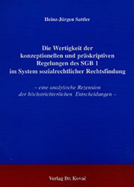 Die Wertigkeit der konzeptionellen und präskriptiven Regelungen des SGB 1 im System sozialrechtlicher Rechtsfindung - Coverbild