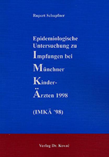Epidemiologische Untersuchung zu Impfungen bei Münchner Kinderärzten 1998 (IMKÄ '98) - Coverbild