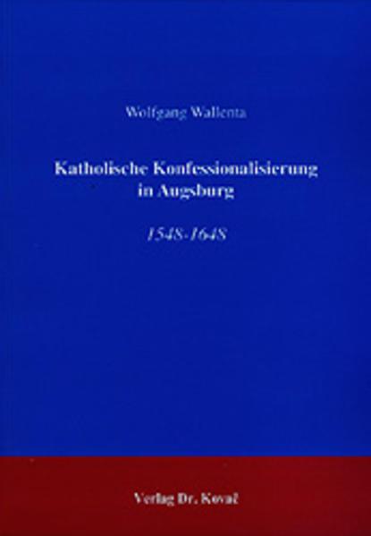 Katholische Konfessionalisierung in Augsburg - Coverbild