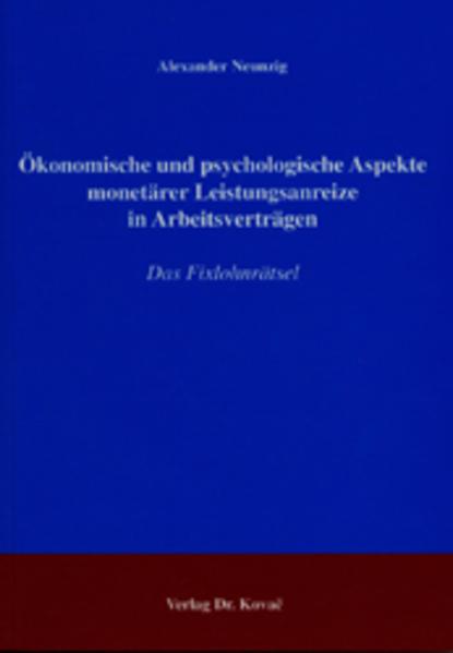 Ökonomische und psychologische Aspekte monetärer Leistungsanreize in Arbeitsverträgen - Coverbild