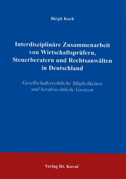 Interdisziplinäre Zusammenarbeit von Wirtschaftsprüfern, Steuerberatern und Rechtsanwälten in Deutschland - Coverbild