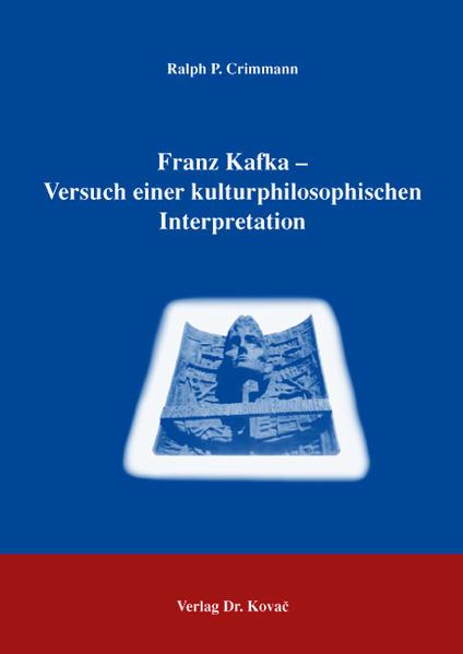 Franz Kafka - Versuch einer kulturphilosophischen Interpretation - Coverbild