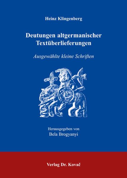 Heinz Klingenberg. Deutungen altgermanischer Textüberlieferungen - Coverbild